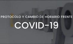 Protocolo y cambio de horario frente al COVID-19