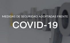 Medidas de seguridad adoptadas frente al COVID-19